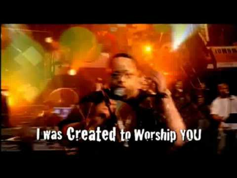I WAS CREATED TO WORSHIP YOU!