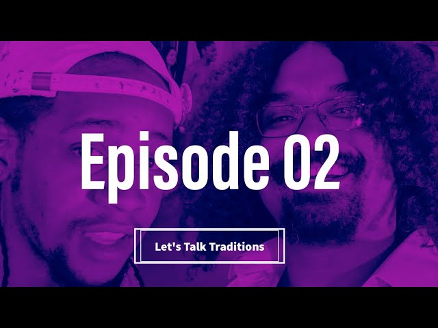 Let's Talk Traditions Episode 02: Music