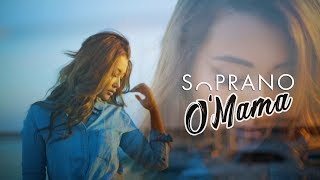 Sopranoman - O'Mama | 2017