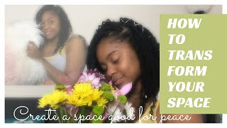 How to Transform Your Space & Find Peace | SPRING CLEANING
