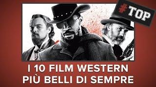 I 10 FILM WESTERN PIÙ BELLI DI SEMPRE - #Top10