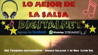 Que Tremendo, 2016 -  Angelo Salazar y su Orq  Latin Sol(DIGITALNET)