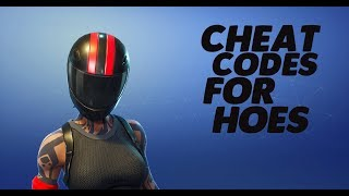 Cheat Codes For Hoes - Fortnite
