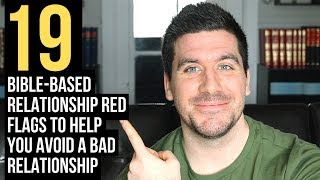 How to Avoid a Bad Relationship According to the Bible (19 Relationship Red Flags)