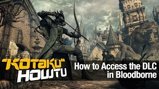 How to Access Bloodborne's Tнe Old Hunters DLC