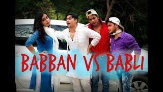 Babban Vs Babli | Harsh Beniwal