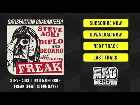 Steve Aoki, Diplo & Deorro - Freak (feat. Steve Bays) [Official Full Stream]