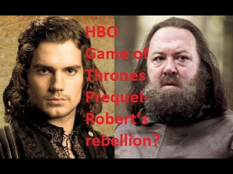HBO Game of Thrones Prequel- Robert's rebellion????