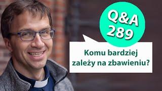Komu bardziej zależy na zbawieniu?? [Q&A#289] Remi Recław SJ
