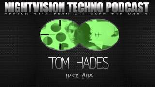 Tom Hades [BEL] - NightVision Techno PODCAST 29 pt.3