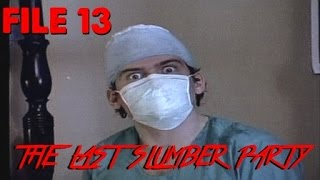 File 13 - THE LAST SLUMBER PARTY (1988)