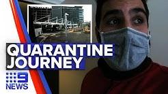 Coronavirus: Closer look into the traveller quarantine journey | Nine News Australia