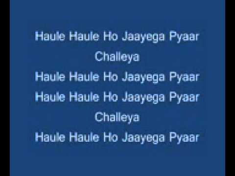 Haule Haule With Lyrics