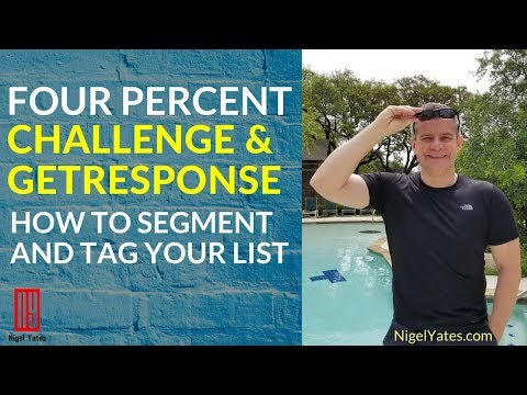 Four Percent Challenge 2018 - How To Use Email List Segmentation and Targeting With GetResponse