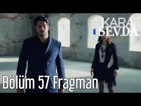 Kara Sevda 57. Bölüm Fragman