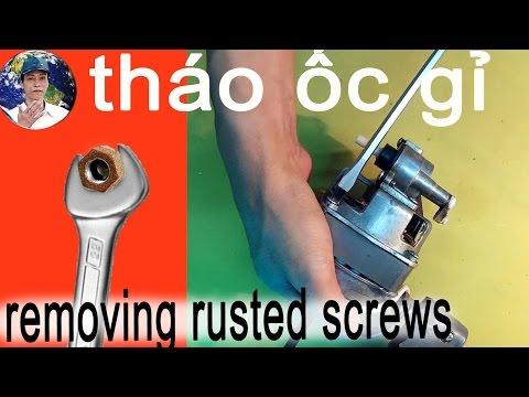 cách tháo ốc bị toét đầu gỉ sét, removing rusted screws
