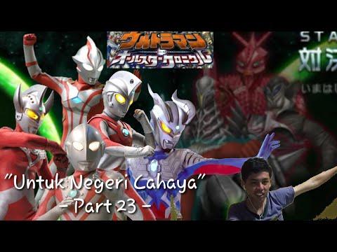"""Demi Negeri Cahaya"". Ultraman All Star Chronicle Indonesia Part 23 (Game PSP)"