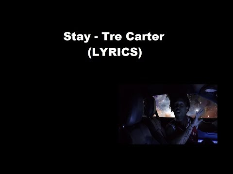 Stay - Tre Carter (LYRICS) *Tre's Song To Alondra*