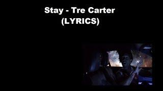 Stay - Tre Carter (LYRICS) *Tre's Song To Alondra*