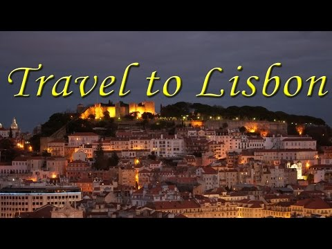 Travel to Lisbon : Discovering the City of the Sea