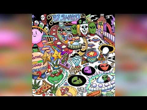 DJ Smokey - POSITIVE SQUAD ADVENTURES CHAPTER 2 (Full Mixtape)