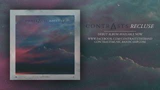 """Contrasts """"Recluse"""" EP // Full Album Stream"""