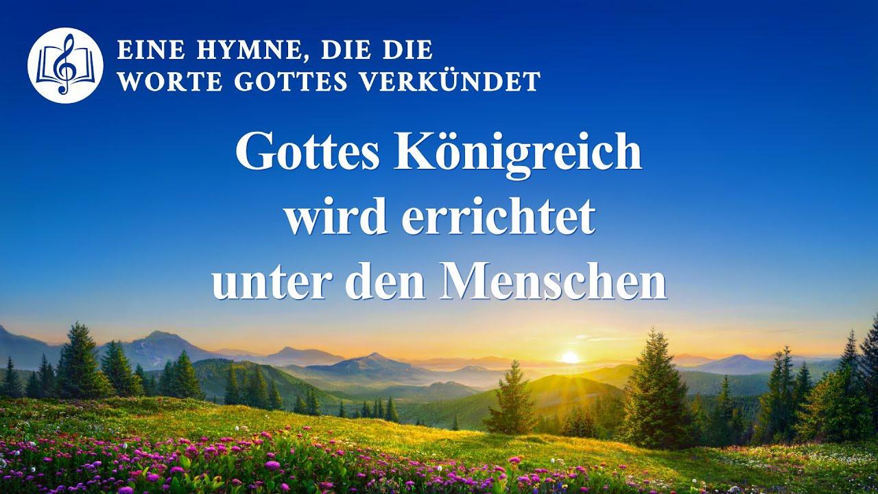 Gottes Königreich wird errichtet unter den Menschen   Christliches Lied