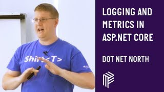 Logging and Metrics in Asp.Net Core - Dot Net North - July 2018