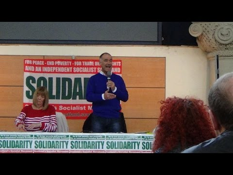 Solidarity Conference Part 1 The Glo Centre Motherwell 14th March