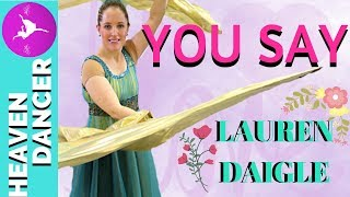 YOU SAY - LAUREN DAIGLE DANCE
