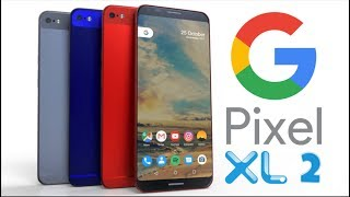 Google Pixel XL 2 : FIRST LOOK and Latest Features Leaked!!!