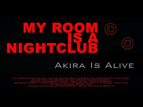 Akira Is Alive (DLC - Devilabel Corporation / My Room Is A Nightclub EP)