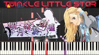 Twinkle little star next level - shigatsu wa kimi no uso ost [synthesia] piano