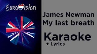 James Newman - My last breath (Karaoke) United Kingdom 🇬🇧 Eurovision 2020