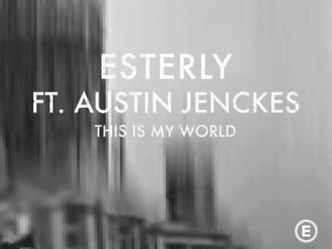"""this-is-my-world""-esterly-ft.-austin-jenckes-(official-audio)"