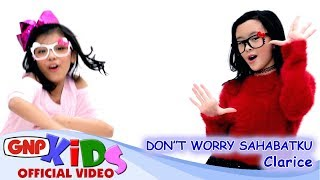 CLARICE CUTIE - Don't Worry Sahabatku - feat Estelle (official video) thumbnail