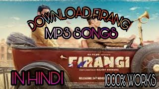 How to download FIRANGI MP3 SONGS in hindi   very easy   1000% WORKS