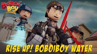 BoBoiBoy [English] S3E20 - Rise Up! BoBoiBoy Water