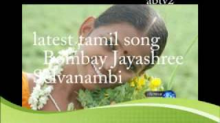 Bombay jayashree latest tamil song 2010