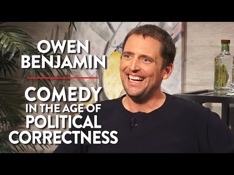 Comedy in the Age of Political Correctness Owen Benjamin