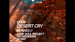 qoob - Desert Cry (Dark Soul Project In The Dub Room Remix) - Asymmetric Recordings