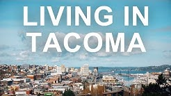 Living in Tacoma, WA