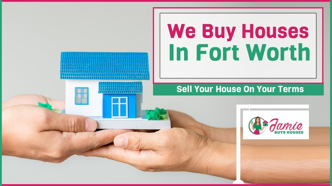 We Buy Houses In Fort Worth Texas  | Sell Your House Fast In Fort Worth | Jamie Buys Houses