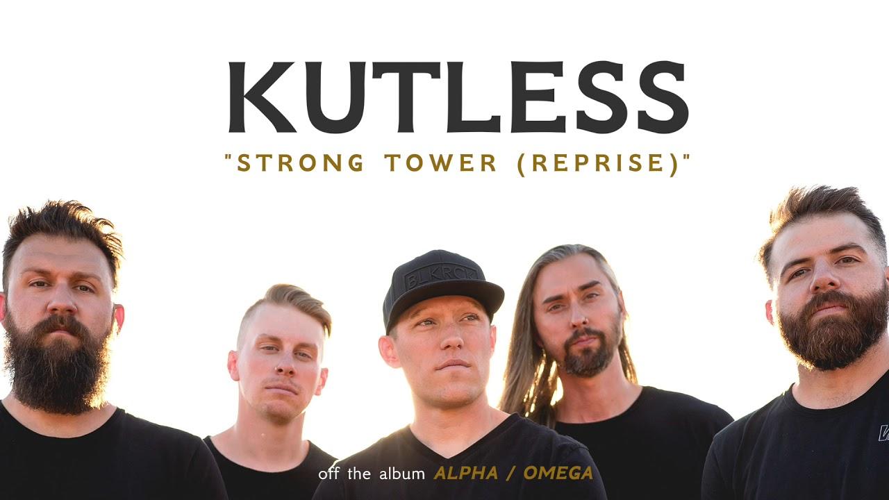Kutless - Strong Tower (Reprise) Lyrics | MetroLyrics