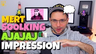 Mert (Ft. Soolking) - AJAJAJ | IMPRESSION