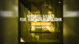 Hardwell & Kaaze - We Are Legends (Instrumental Mix) vs. Never Say Goodbye