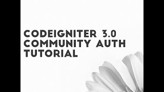 Codeigniter Community Auth Tutorial - Youtube