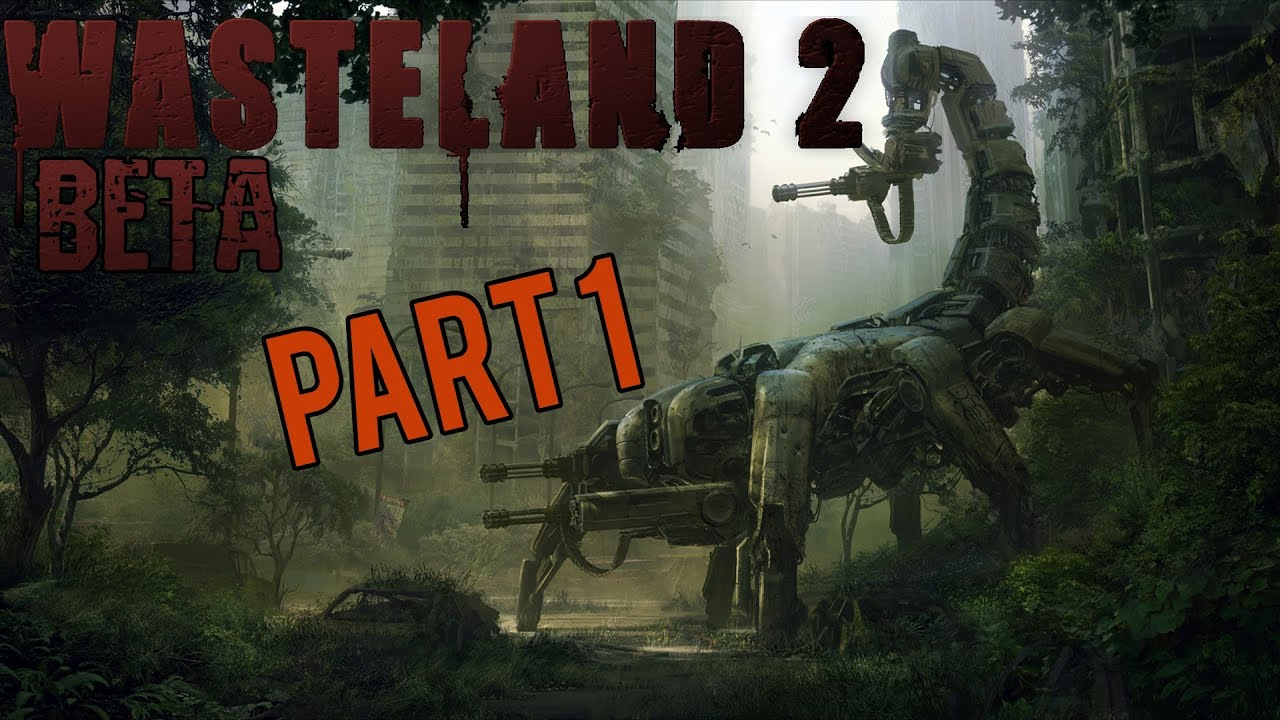 Wasteland 2 Beta Gameplay Walkthrough / Let's Play Part 1 - Captain Ace (PC)