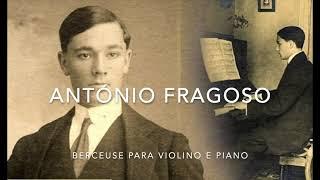 António Fragoso - Berceuse - Carlos Damas, violin/Jill Lawson, piano