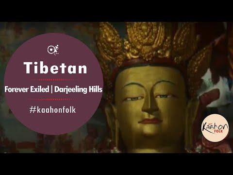 #KaahonFolk- Tibetan | Forever Exiled | Darjeeling Hills